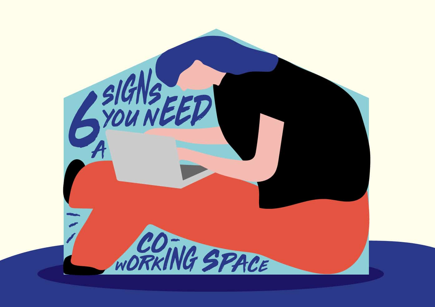6 Signs You Need a Coworking Space - Future of Work, The Working Capitol Blog